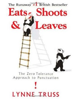 Eats, Shoots & Leaves: The Zero Tolerance Approach to Punctuation by Lynn Truss
