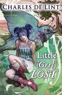 Little (Grrl) Lost by Charles de Lint
