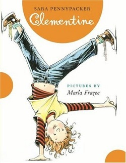 Clementine by Sarah Pennypacker, illustrated by Marla Frazee