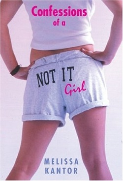 Confessions of a Not-It Girl by Melissa Kantor