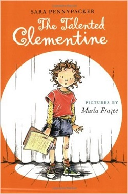 The Talented Clementine by Sarah Pennypacker, illustrated by Marla Frazee