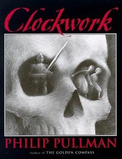 Clockwork by Phillip Pullman