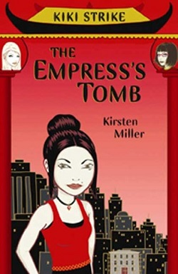Kiki Strike: The Empress's Tomb by Kiersten Miller