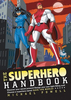 The Superhero Handbook by Michael Powell