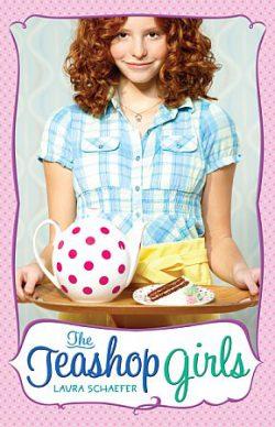 Teashop Girls by Laura Schaefer