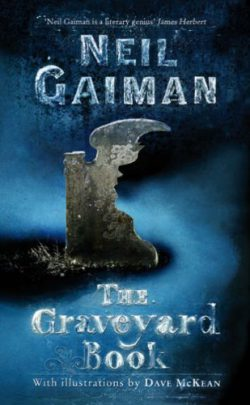 The Graveyard Book by Neil Gaiman, with illustrations by Dave McKean