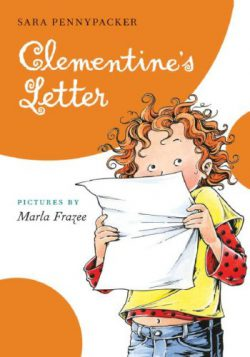 Clementine's Letter by Sarah Pennypacker, illustrated by Marla Frazee