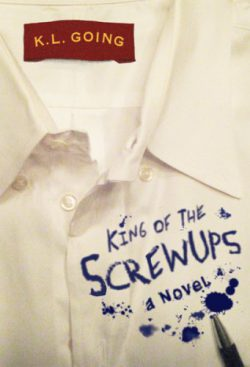 King of the Screwups by K. L. Going