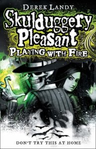 Skulduggery Pleasant Playing with Fire cover