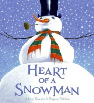 Heart of Snowman by Mary Kurlya and Eugene Yelchin