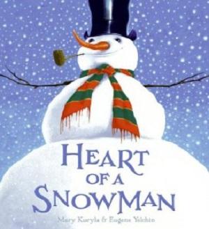 Heart of Snowman by Mary Kurlya and Eugene Yelchin