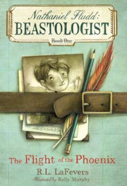 Nathaniel Fludd, Beastologist: Flight of the Phoenix by R. L. LaFevers, illustrated by Kelly Murphy