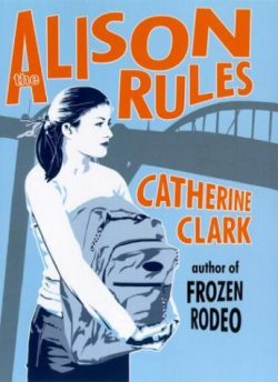 The Alison Rules by Catherine Clark