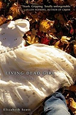 Living Dead Girl by Elizabeth Scott