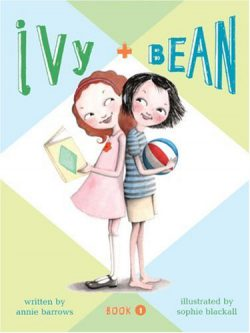 Ivy and Bean by Annie Barrows, illustrated by Sophie Blackall