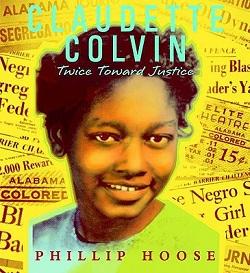 Claudette Colvin: Twice Twoard Justice by Phillip Hoose