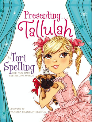 Presenting Tallulah by Tori Spelling, illustrated by Vanessa Brantley Newton