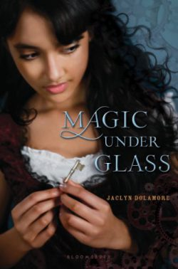 Magic Under Glass by Jaclyn Dolamore (revised cover)