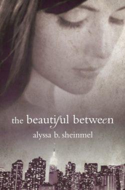 The Beautiful Between by Alyssa B. Sheinmel