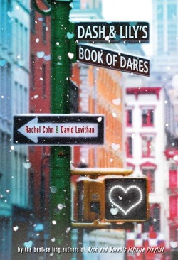 Dash and Lily's Book of Dares by David Levithan and Rachel Cohn