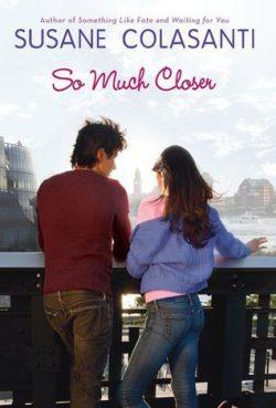 So Much Closer by Susane Colasanti
