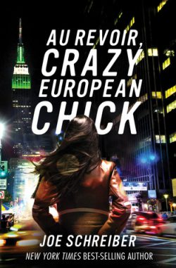 Au Revoir Crazy European Chick by Joe Schreiber