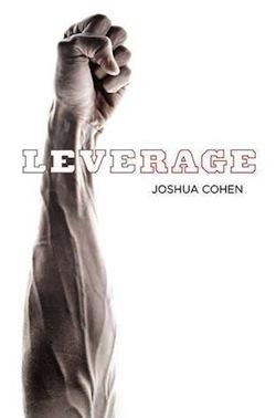 Leverage by Joshua Cohen