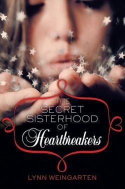 The Secret Sisterhood of Heartbreakers by Lynn Weingarten