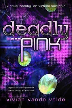 Deadly Pink by Vivian Vande Velde