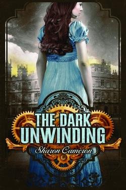 The Dark Unwinding by Sharon Cameron