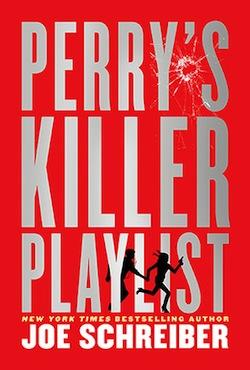 Perry's Killer Playlist by Joe Schreiber