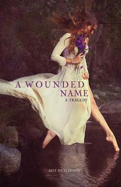 A Wounded Name by Dot Hutchinson