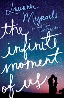 The Infinite Moment of Us by Lauren Myracle