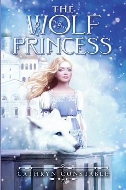 The Wolf Princess by Cathryn Constable