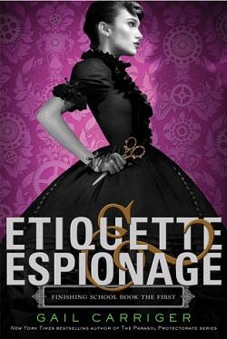 Etiquette & Espionage by Gail Carriger