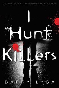 I Hunt Killers by Barry Lyga