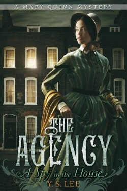 The Agency: A Spy in the House by Y. S. Lee
