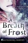 A Breath of Frost by Alyxandra Harvey