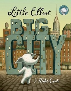 Little Elliot, Big City by Mike Curato