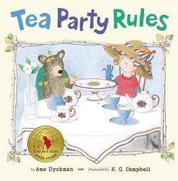 Tea Party Rules by Ame Dyckman, illustrated by K. G. Campbell