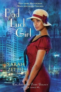 Bad Luck Girl by Sarah Zettel