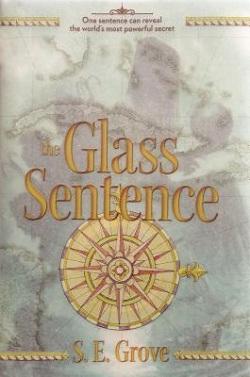 The Glass Sentence by S. E. Grove