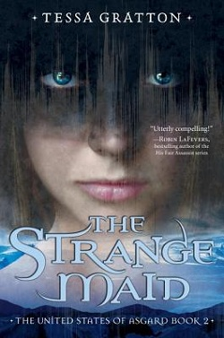 The Strange Maid by Tessa Gratton