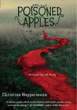 Poisoned Apples: Poems for You, My Pretty by Christine Hepperman