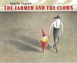 The Farmer and the Clown by Marla Frazee
