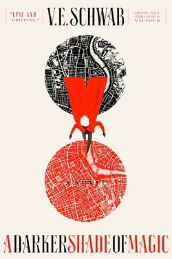 A Darker Shade of Magic by Victoria Schwab