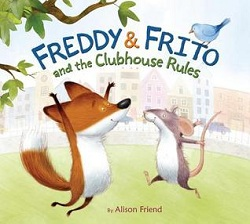 Freddy & Frito and the Clubhouse Rules by Alison Friend