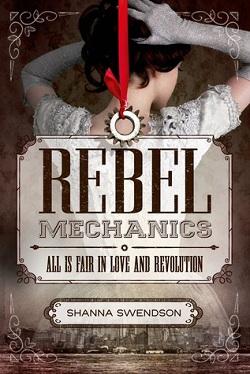 Rebel Mechanics by Shanna Swendson