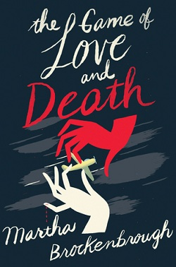 The Game of Love and Death by Martha Brockenbrough