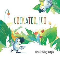 Cockatoo, Too by Bethany Deenie Murguia